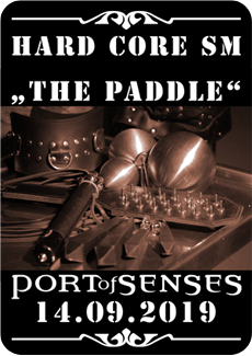 Port of Senses: Hard Core SM - The Paddel 14.09.2019